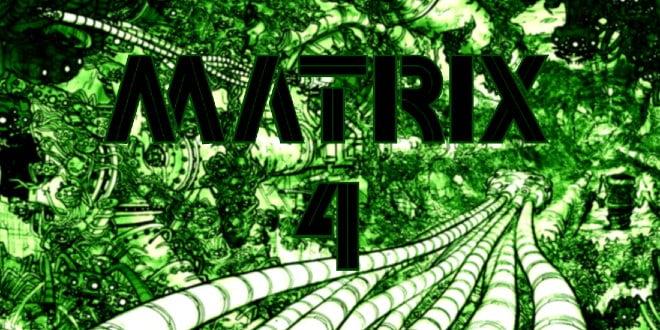Matrix 4 Hakkında Tüm Bilinenler