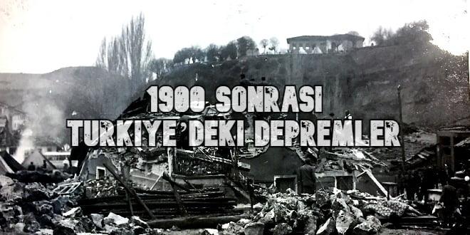 1900 SONRASI TÜRKİYE'DEKİ DEPREMLER